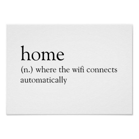 Home: Where the wifi connects automatically Poster - tap to personalize and get yours