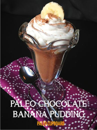Easy Paleo Chocolate Banana Pudding Recipe - paleocupboard.com