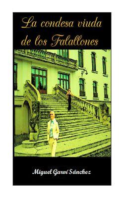 Miguel Garví, escritor: LA CONDESA VIUDA DE LOS FALALLONES