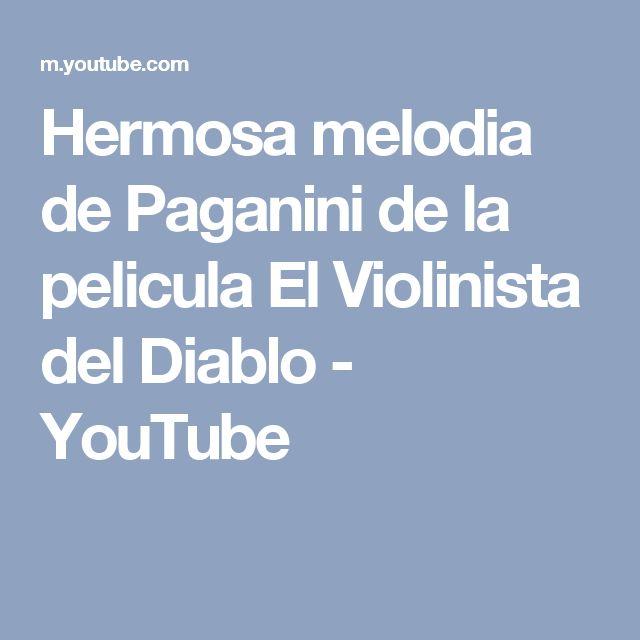 Hermosa melodia de Paganini de la pelicula El Violinista del Diablo - YouTube