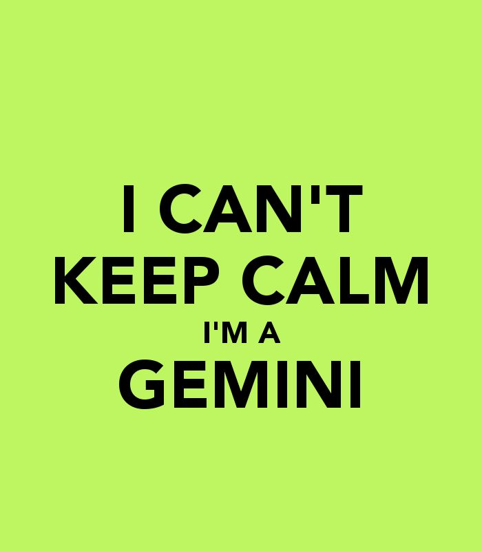 images of Gemini quotes | CAN'T KEEP CALM I'M A GEMINI - KEEP CALM AND CARRY ON Image ...