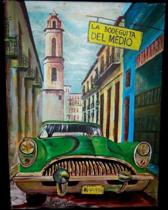 La Bodeguita Del Medio My Art Pinterest Cuba
