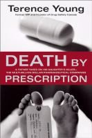 Death by Prescription by Terence Young Review at: http://cdnbookworm.blogspot.ca/2013/01/death-by-prescription.html