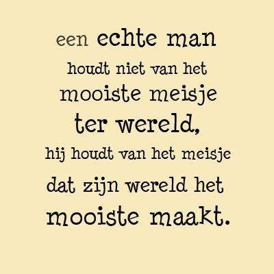 Translation: A real man does not love the most beautiful girl in the world. He loves a girl that makes his world the most beautiful.
