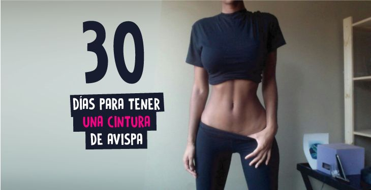30 días para una cintura que envidiarán las avispas.  Shrink your waist with these workouts you can do in your home