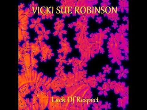 Vicki Sue Robinson   Lack Of Respect