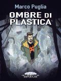 """""""Ombre di Plastica"""" di Marco Puglia (Ed. Imperium)"""