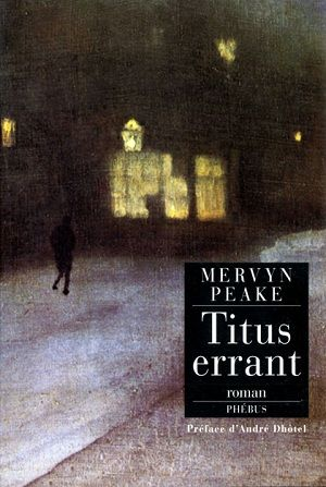 Peake, Mervyn - La trilogie de Gormenghast, Tome 3 Titus errant