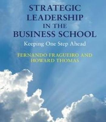 Strategic Leadership In The Business School: Keeping One Step Ahead PDF