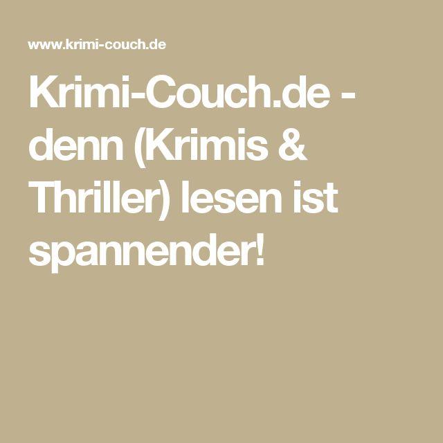 Krimi-Couch.de - denn (Krimis & Thriller) lesen ist spannender!