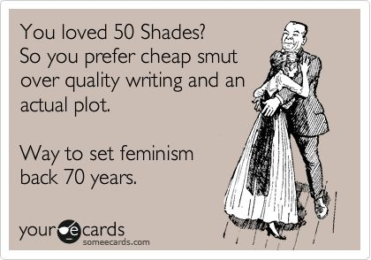 sad, but true.: Ecard Lols, Life Inspiration, Didnt Read, 50 Shades, Judegmental Tone, Book, Blushing 50, Funny Stuff, Lols Iii