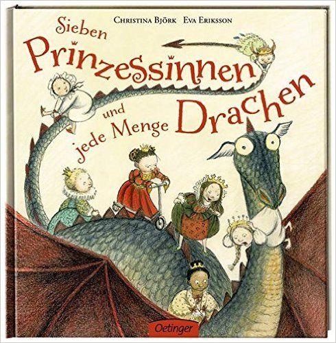 Sieben Prinzessinnen und jede Menge Drachen: Amazon.de: Christina Björk, Eva Eriksson, Birgitta Kicherer: Bücher
