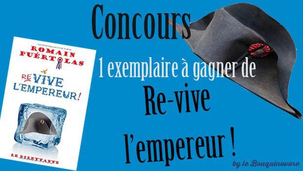 Concours Re-Vive l'Empereur ~ Le Bouquinovore