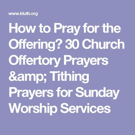 How to Pray for the Offering? 30 Church Offertory Prayers & Tithing Prayers for Sunday Worship Services