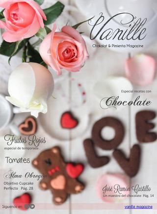 Vanille Magazine Enero Marzo  Vanille Magazine una revista de Chokolat & Pimienta de edicion trimestral, usando ingredientes de estacion