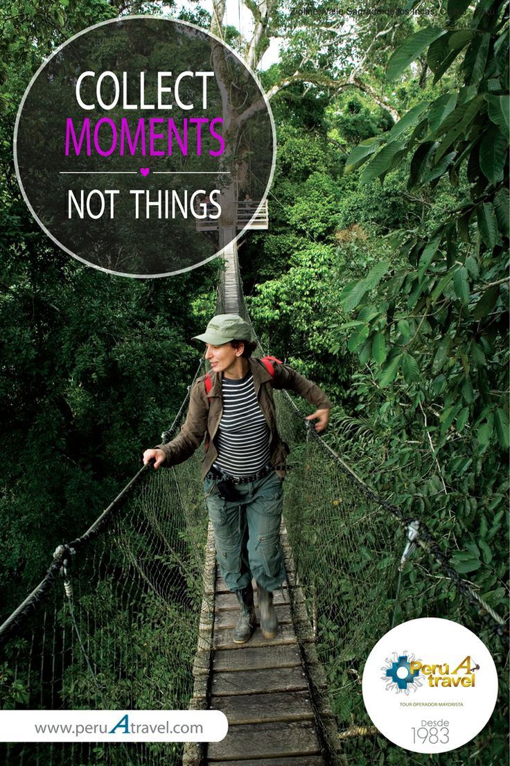 COLLECT MOMENTS, NOT THINGS. Puente Colgante en la reserva Inkaterra, Puerto Maldonado - Perú