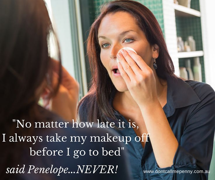"""""""No matter how late it is, I always take off my makeup before I go to bed"""" said Penelope...NEVER! #dontcallmepenny #makeup"""