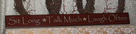Sit Long Talk Much Laugh Often  Primitive by thecountrysignshop