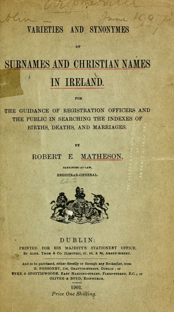 Varieties and synonymes of surnames and Christian names in Ireland : for the guidance of registration officers and the public in searching the indexes of births, deaths, and marriages
