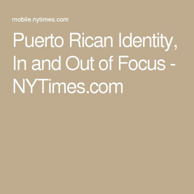 Puerto Rican Identity, In and Out of Focus - NYTimes.com