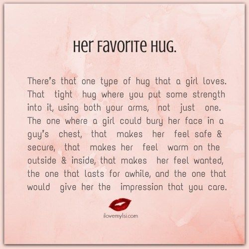 There's that one type of hug that a girl loves. That  tight  hug where you put some strength into it, using both your arms,  not  just  one.... <3 Come by our Facebook page and check out more of our amazing quotes! <3 https://www.facebook.com/LoveSexIntelligence