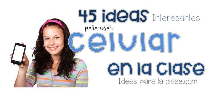 45 ideas interesantes para usar el celular en la clase. Parte 1