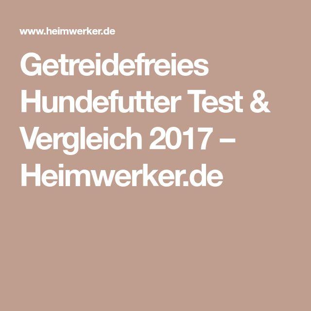 Getreidefreies Hundefutter Test & Vergleich 2017 – Heimwerker.de