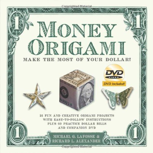 Money Origami Kit: [Boxed Kit with 60 Practice Bills, Full-Color Book & DVD]