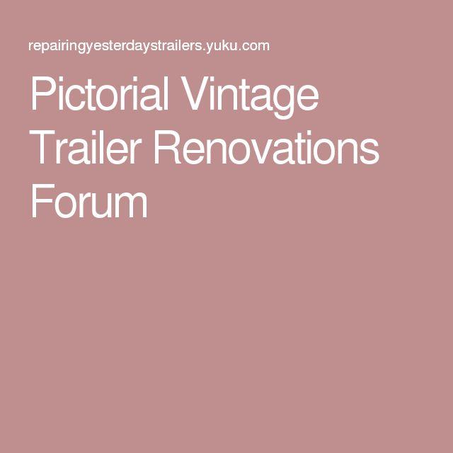 Pictorial Vintage Trailer Renovations Forum