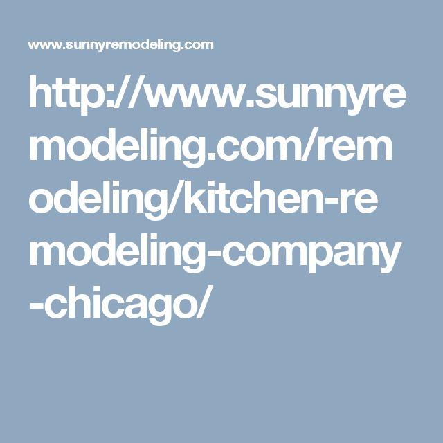 http://www.sunnyremodeling.com/remodeling/kitchen-remodeling-company-chicago/