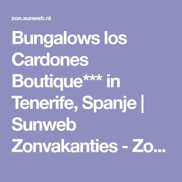 Bungalows los Cardones Boutique*** in Tenerife, Spanje | Sunweb Zonvakanties - Zonvakantie - Sunweb Zonvakanties