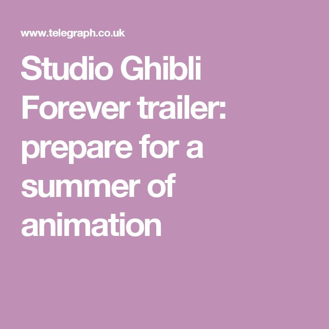 Studio Ghibli Forever trailer: prepare for a summer of animation