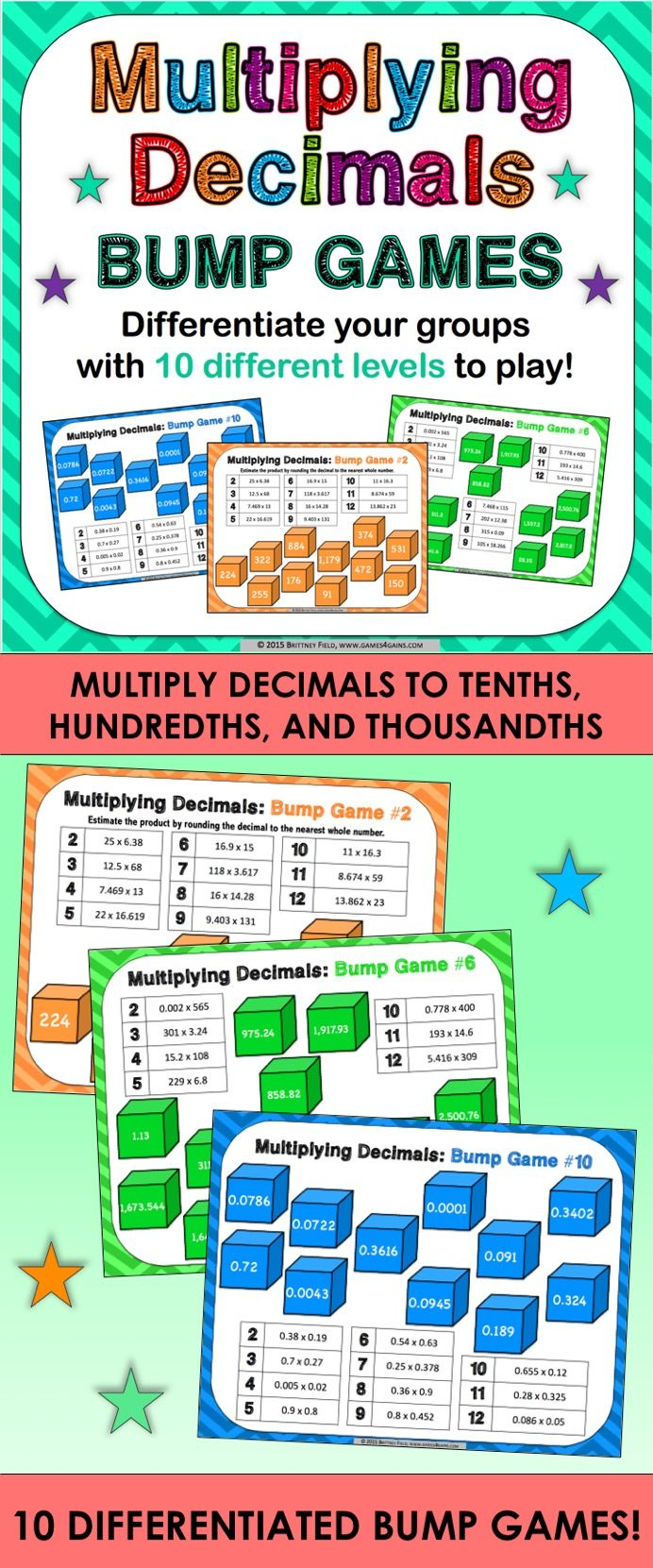 Multiplying Decimals Bump Games contains 10 different multiplying decimals games to help students practice estimating decimal products and multiplying decimals to tenths, hundredths, and thousandths.  As students work through the games, each one ramps up in difficulty. This means that you can have all of your students working at their appropriate level when using this multiplying decimals set!