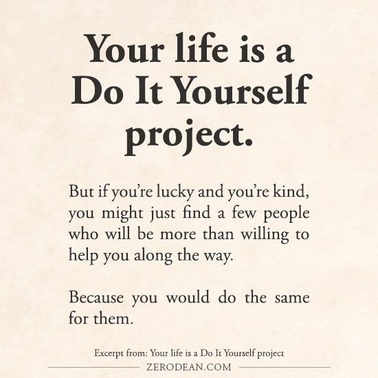 Excerpt from: Your life is a DIY project
