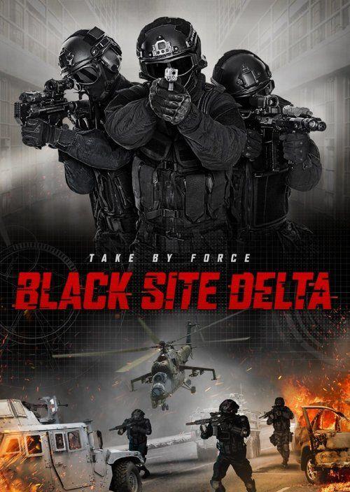Black Site Delta Full-Movie | Download Black Site Delta Full Movie free HD | stream Black Site Delta HD Online Movie Free | Download free English Black Site Delta 2017 Movie #movies #film #tvshow #moviehbsm
