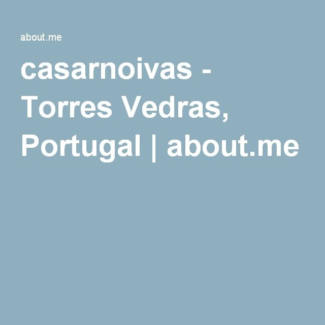 casarnoivas - Torres Vedras, Portugal   about.me