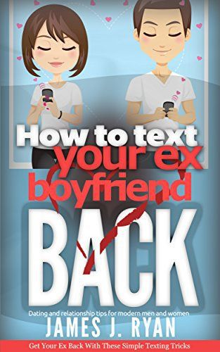 How to Text Your Ex Boyfriend Back: Get Your Ex Back In 6 Simple Steps (Dating and Relationship Tips for Modern Men and Women).   Read the rest of this entry » http://datingandpersonal.com/how-to-text-your-ex-boyfriend-back-get-your-ex-back-in-6-simple-steps-dating-and-relationship-tips-for-modern-men-and-women-2/ #Ebook, #FAMILYRELATIONSHIPS/Dating, #FAMILYRELATIONSHIPS/DivorceSeparation, #JamesJ.Ryan #Dating