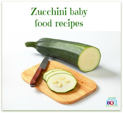 Yummy Zucchini Baby Food Recipes (Also known as Courgette Baby Food Recipes in Europe!) Welcome to our Zucchini Baby Food Recipes section – and if you've arrived here looking for Courge…
