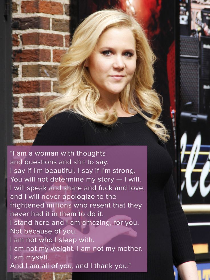 Amy Schumer's speech on being a woman, having confidence, and dealing with body-image issues. #quote
