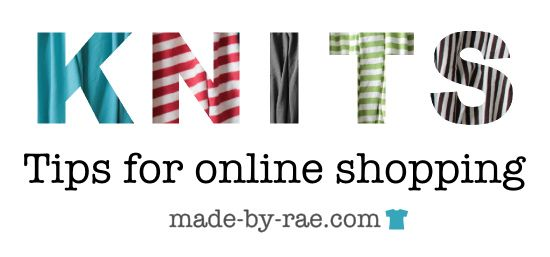 How to shop for knit fabrics online by Made by Rae! Very good information.
