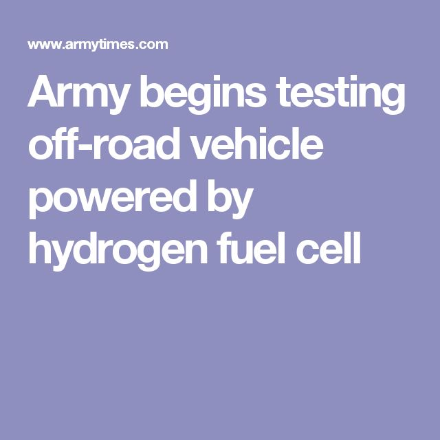 Army begins testing off-road vehicle powered by hydrogen fuel cell
