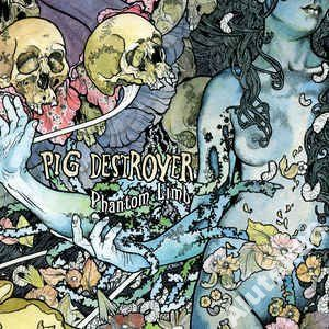 Pig Destroyer  Phantom Limb   MINT