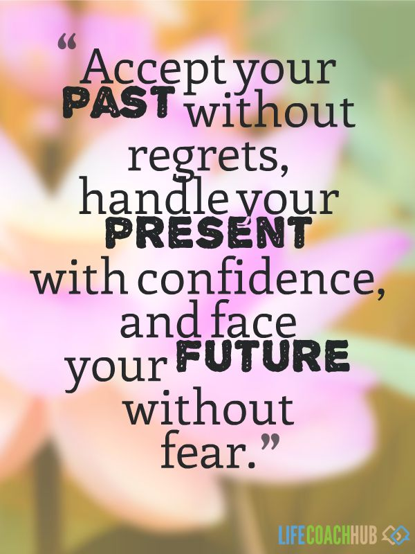 Accept your past without regrets - Life Coach Hub