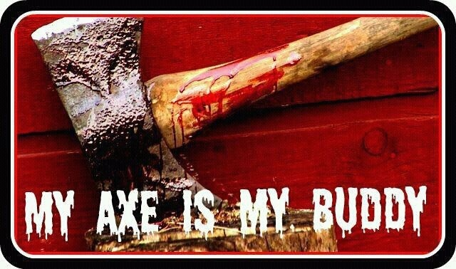 There's this song called My Axe by ICP.... It's really funny, but creepy. I don't know why, but I like it.