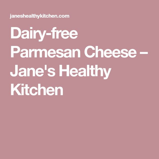 Dairy-free Parmesan Cheese – Jane's Healthy Kitchen