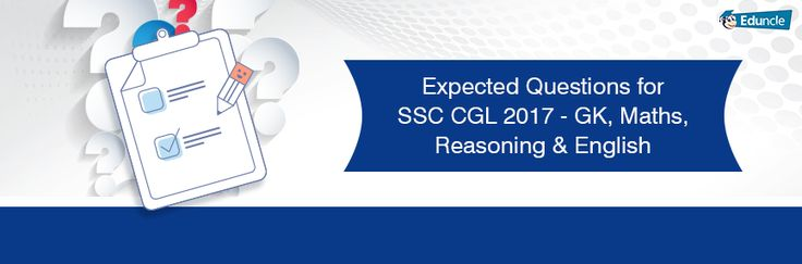 Expected Questions for SSC CGL 2017 – GK Maths Reasoning & English