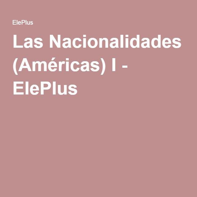 Las Nacionalidades (Américas) I - ElePlus