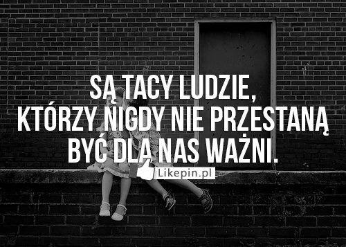 Sa tacy ludzie ktorzy niegdy nie przestana byc dla nas wazni | LikePin.pl - oglądaj, przypinaj, dziel się