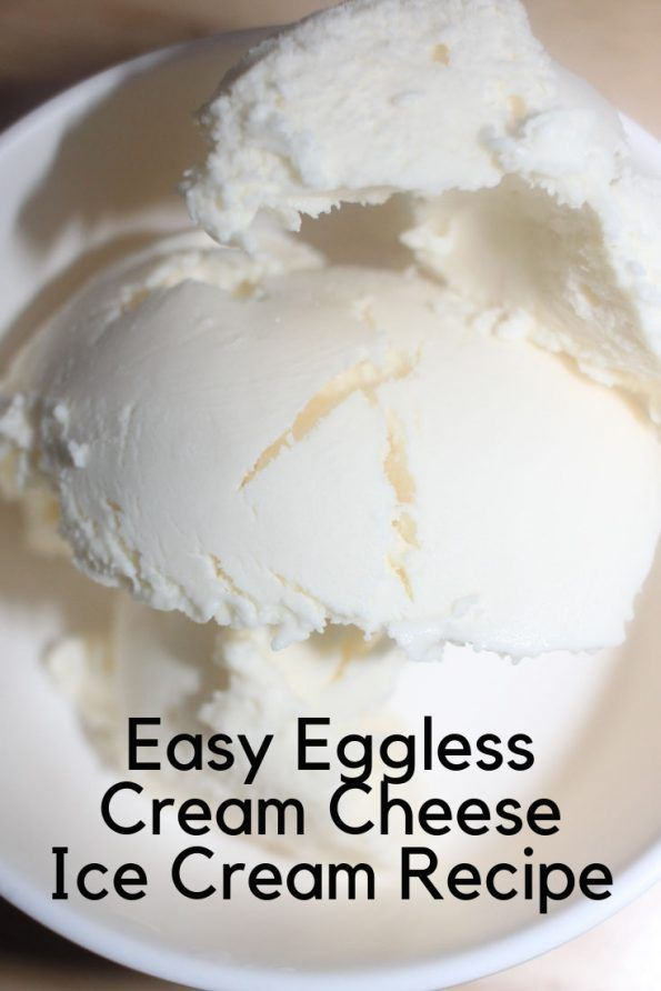 Cream Cheese Ice Cream Without Ice Cream Maker No Churn No Egg Recipe Recipe Coconut Ice Cream Recipes Ice Cream Recipes Ice Cream Maker Recipes