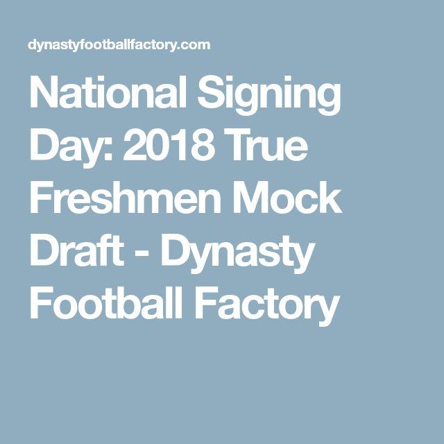 National Signing Day: 2018 True Freshmen Mock Draft - Dynasty Football Factory